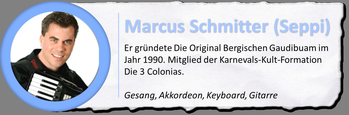 Die Buam sind: Marcus Schmitter (Seppi)